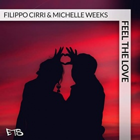 FILIPPO CIRI & MICHELLE WEEKS - FEEL THE LOVE